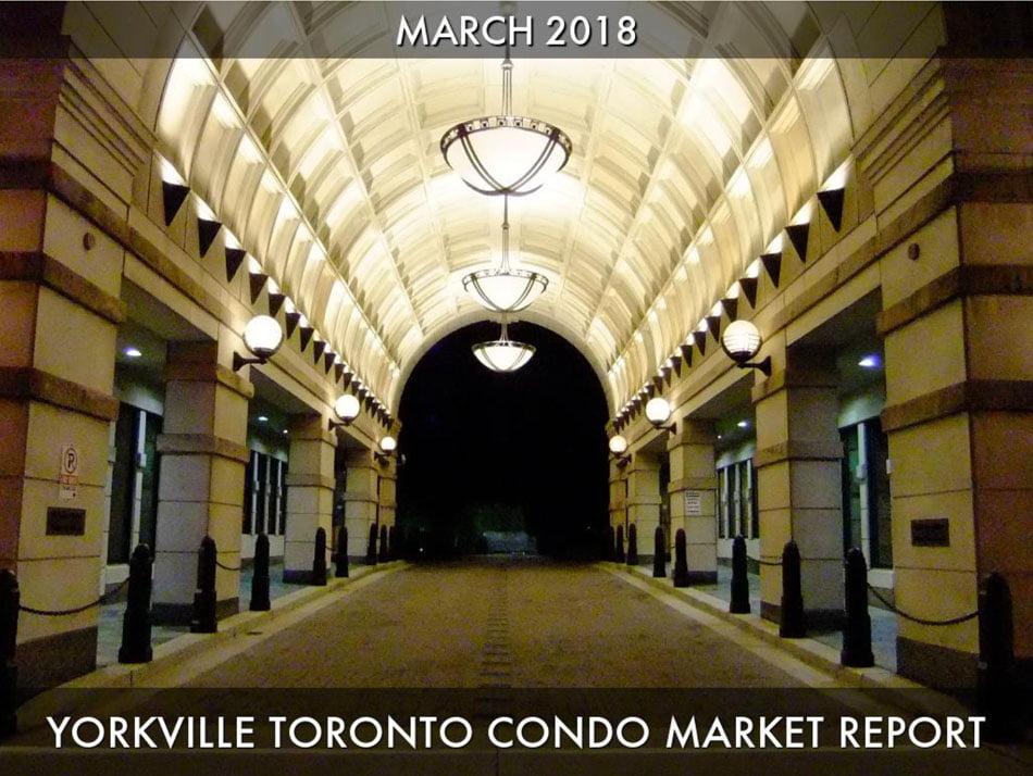 YORKVILLE TORONTO CONDO MARKET REPORT 2018 March Victoria Boscariol Chestnut Park Real Estate