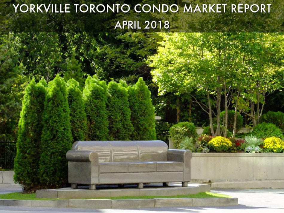 YORKVILLE TORONTO CONDO MARKET REPORT APRIL 2018 VICTORIA BOSCARIOL CHESTNUT PARK REAL ESTATE 950