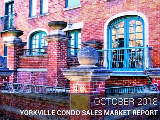 Yorkville Toronto Condo Sales Market Report October 2018 Victoria Boscariol Chestnut Park Real Estate